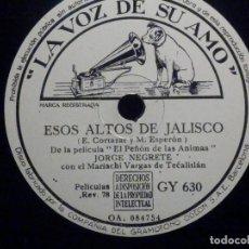 Discos de pizarra: PIZARRA LA VOZ DE SU AMO GY 630 - JORGE NEGRETE - ESOS ALTOS DE JALISCO - YO SOY MEXICANO. Lote 196247693