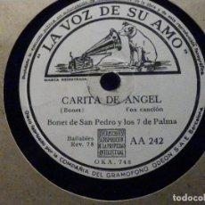 Discos para gramofone: LA VOZ DE SU AMO AA 242 - BONET DE SAN PEDRO Y LOS 7 DE PALMA - CARITA DE ANGEL - ESTE ES ARRUZA. Lote 196565940