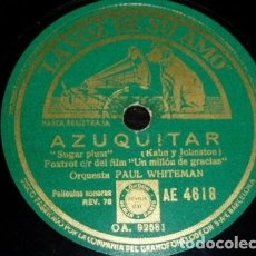 Discos de pizarra: DISCO 78 RPM - VSA - PAUL WHITEMAN - ORQUESTA - UN MILLON DE GRACIAS - FILM - AZUQUITAR - PIZARRA. Lote 196883928