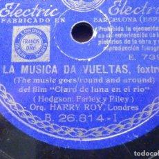 Discos de pizarra: PARLOPHON ODEON B -26.814 - FOXTROT - HARRY ROY - LA MÚSICA DA VUELTAS, A SUS ÓRDENES. Lote 197196501