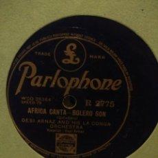 Discos de pizarra: DISCO DE PIZARRA : DEZI ARNAZ AND HIS LA CONGA ORCHESTRA : AFRICA CANTA BOLERO SON + CONGO CONGA . Lote 197848965