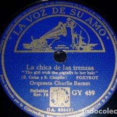 Discos de pizarra: DISCO 78 RPM - VSA - CHARLIE BARNET - ORQUESTA - LA CHICA DE LAS TRENZAS - FOXTROT - PIZARRA. Lote 198465201