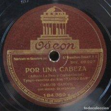 Disques en gomme-laque: CARLOS GARDEL - POR UNA CABEZA / LOS OJOS DE MI MOZA - DE LA PELÍCULA TANGO BAR - TANGO, JOTA. Lote 199677155