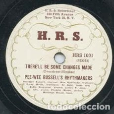 Discos de pizarra: DISCO PIZARRA. PEE-WEE RUSSELL´S RHYTHMAKERS. THERE´S BE SOME CHANGES MADE / ZUTTY´S HOOTIE BLUES. Lote 203588632