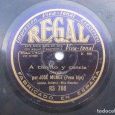 Discos de pizarra: JOSE MUÑOZ (PENA HIJO) A CLAVITO Y CANELA / QUE TE QUISE... (REGAL RS 766). Lote 204565772