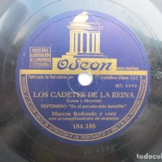 Discos de pizarra: MARCOS REDONDO (LOS CADETES DE LA REINA) MARCHA DE LOS CADETES / ES EL PECADO MAS ...(ODEON 184.185). Lote 204685790