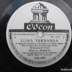 Discos de pizarra: MARCOS REDONDO (LUISA FERNANDA) SI POR EL RIO / POR EL AMOR A DE LA MUJER...(ODEON 184.499). Lote 204686116