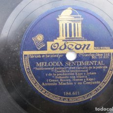 Discos de pizarra: ANTONIO MACHN / TODO PUEDE SER / MELODIA SENTIMENTAL (ODEON 184.611). Lote 204690036
