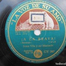 Discos de pizarra: IRMA VILA Y SU MARIACH / EL SOLDADO DE LEVITA / ¡A LA BRAVA! (LA VOZ DE SU AMO GY 707). Lote 204692393