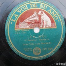 Discos de pizarra: IRMA VILA Y SU MARIACHI / LA MALAGUEÑA / ¡YA NO! (LA VOZ DE SU AMO GY 704). Lote 204692726