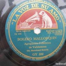 Discos de pizarra: AGRUPACION FOLKLORICA DE VALLDEMOSA / BOLERO MALLORQUIN / PARADO DE VALL.. ( LA VOZ DE SU AMO GY 352. Lote 204697901