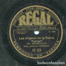 Discos de pizarra: ANGELILLO / LAS MUJERES DE LA SIERRA / MI CARMEN (REGAL RS 859). Lote 205085571