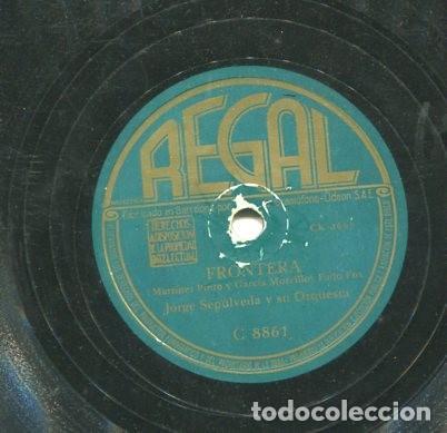 Discos de pizarra: JORGE SEPULVEDA / FRONTERA / LLORA OTRA VEZ ( REGAL C 8861) - Foto 2 - 205086960