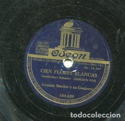 ANTONIO MACHIN / CONOZCO A LOS DOS / CIEN FLORES BLANCAS (ODEON 184.639) (Música - Discos - Pizarra - Solistas Melódicos y Bailables)