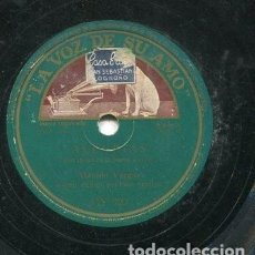 Discos de pizarra: MANOLO VARGAS / AQUEL QUE TENGA LA CULPA / POR PASAR EN LA BARCA A VERTE (LA VOZ DE SU AMO GY 727). Lote 205232611