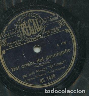 JOSE AZUAGA EL LIMPIO / QUE TE QUIERO YA LO SABES / DEL CRISTO DEL DESENGAÑO (REGAL 1438) (Música - Discos - Pizarra - Flamenco, Canción española y Cuplé)