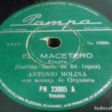 Discos de pizarra: ANTONIO MOLINA - EL MACETERO/ ALEGRIAS- PAMPA- N°23005- SI COMPRA 3 DISCOS EL ENVIO ES GRATIS!!. Lote 205277326