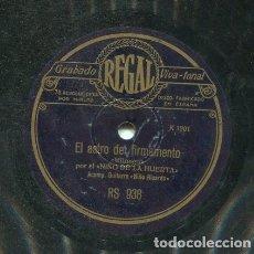 Discos de pizarra: NIÑO DE LA HUERTA / NO SE LE ENCUENTRA ALICIENTE / EL ASTRO DEL FIRMAMENTO (REGAL RS 938). Lote 205647366