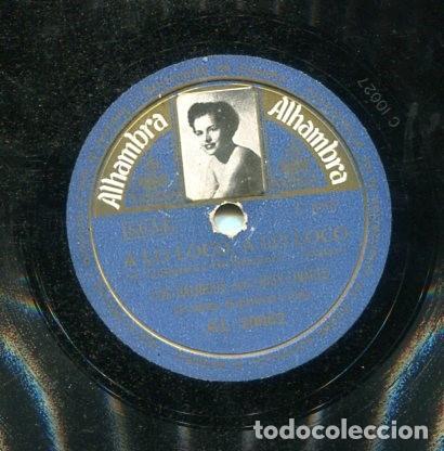 Discos de pizarra: LOS GALINDOS CON LUISA LINARES / A LO LOCO, A LO LOCO / LINARES MINERO (ALHAMBRA AL 20062) - Foto 2 - 205649040
