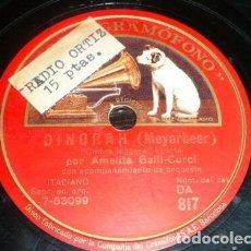 Discos de pizarra: DISCO 78 RPM - GRAMOFONO - AMELITA GALLI CURCI - SOPRANO - DINORAH - MEYERBEER - OPERA - PIZARRA. Lote 206160763