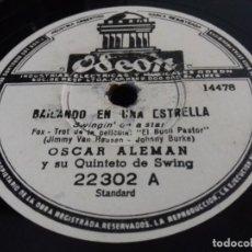 Discos de pizarra: OSCAR ALEMAN Y SU QUINTETO SWING- BAILANDO EN UNA ESTRELLA/ TE PARA DOS- ODEON- N°22302. Lote 207125577