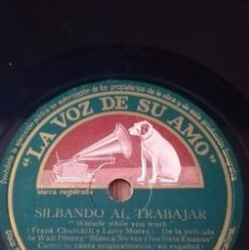 Discos de pizarra: SILBANDO A TRABAJAR. BLANCA NIEVES Y LOS SIETE EN ANITOS. DISNEY. LA VOZ DE SU AMO. Lote 209035186