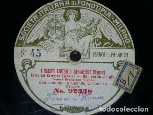 DISCO 78 RPM - FONOTIPIA - FRANCISCO VIGNAS - MAESTRI CANTORI DI NORIMBERGA - WAGNER - PIZARRA (Música - Discos - Pizarra - Clásica, Ópera, Zarzuela y Marchas)