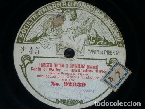 Discos de pizarra: DISCO 78 RPM - FONOTIPIA - FRANCISCO VIGNAS - MAESTRI CANTORI DI NORIMBERGA - WAGNER - PIZARRA - Foto 2 - 209615443
