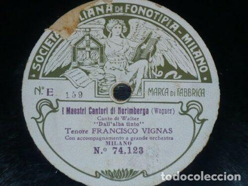 DISCO 78 RPM - FONOTIPIA - FRANCISCO VIGNAS - MAESTRI CANTORI NORIMBERGA - LOHENGRIN - PIZARRA (Música - Discos - Pizarra - Clásica, Ópera, Zarzuela y Marchas)