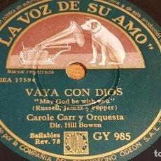 Discos de pizarra: PIZARRA !! CAROLE CARR Y ORQUESTA / VAYA CON DIOS - AMOR, TE QUIERO / 25 CM / LEER.. Lote 210229258