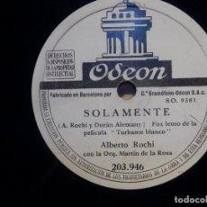 Discos de pizarra: PIZARRA ODEON 203.946 - ALBERTO ROCHI - QUE IMPORTA SI NO ME QUIERES, SOLAMENTE. Lote 210430358