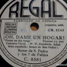 Discos de pizarra: PIZARRA REGAL C.8551 - BONET DE S. PEDRO Y LOS 7 DE PALMA - ¡OH, DAME UN HOGAR! - ¡ OH SUSANA !. Lote 210431453