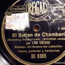 Disques en gomme-laque: PIZARRA REGAL DK.8385, LOS CIEGOS - EL SULTAN DE CHAMBERÍ, CADENAS DE PLATA, EL HOMBRE DEL LOBANILLO. Lote 210460356