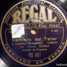 Discos de pizarra: PIZARRA REGAL RS.607 - CELIA GAMEZ - CAMINITO DEL TALLER - NUNCA MÁS...!. Lote 210468115