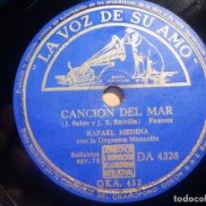 Discos de pizarra: PIZARRA LA VOZ DE SU AMO DA 4328 - RAFAEL MEDINA - CANCIÓN DEL MAR, QUINCE PRIMAVERAS. Lote 210562175