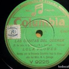 Discos de pizarra: PIZARRA COLUMBIA V 9225 - LOLA FLORES, LAS COSITAS DEL QUERER, AY GITANO TANO!. Lote 210591912