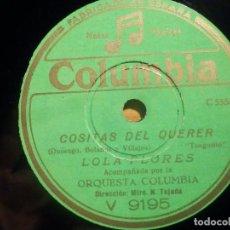 Discos de pizarra: PIZARRA COLUMBIA V 9195 - LOLA FLORES, COSAS DEL QUERER, HECHIZO ANDALUZ. Lote 210594123