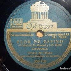 Discos de pizarra: PIZARRA ODEON 203.733 - GRACIA DE TRIANA - FLOR DE ESPINO, ROSA DE JEREZ. Lote 210616438