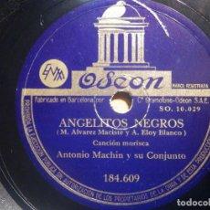 Discos de pizarra: PIZARRA ODEON 184.609 - ANTONIO MACHIN, ANGELITOS NEGROS, OLVÍDAME. Lote 210618290