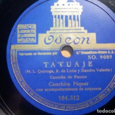Discos de pizarra: PIZARRA ODEON 184.512 - CONCHITA PIQUER -TATUAJE, LA LIRIO. Lote 210618770