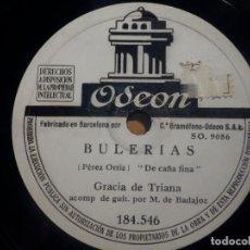 Discos de pizarra: ODEON 184.546 - GRACIA DE TRIANA - BULERIAS, DE CAÑA FINA, FANFANGOS CAMPEROS, UNA GUITARRA AGARENA. Lote 210619032