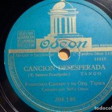 Discos de pizarra: PIZARRA ODEON 204.140 - FRANCISCO CANARO, CANCIÓN DESESPERADA - ADIOS PAMPA MIA. Lote 210654442