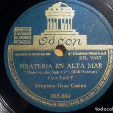 Discos de pizarra: ODEON 203.804 ORQUESTA GRAN CASINO CUANDO LAS GOLONDRINAS VUELVEN A CAPISTRANO PIRATERIA EN ALTA MAR. Lote 210655369