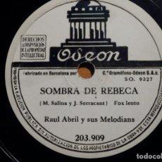 Discos de pizarra: PIZARRA ODEON 203.909 - RAUL ABRIL - SOMBRA DE REBECA, CELOS. Lote 210671355