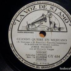 Discos de pizarra: PIZARRA LA VOZ DE SU AMO GY 654 - JORGE NEGRETE - CUANDO QUIERE UN MEJICANO, EL SUEÑO. Lote 210681835