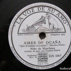Discos de pizarra: NIÑO MARCHENA,/ AIRES DE OCAÑA / AIRES DE LOS MONTES DE MALAGA (LA VOZ DE SU AMO DA 4367). Lote 211265842