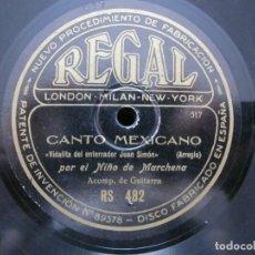Discos de pizarra: NIÑO MARCHENA / CANTO MEXICANO / MALAGUEÑAS (REGAL 482). Lote 211270089