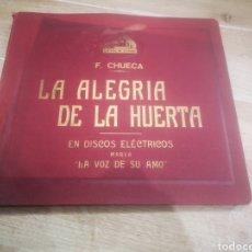 Discos de pizarra: F. CHUECA LA ALEGRIA DE LA HUERTA, COMPLETA Y CON SU ESTUCHE.. Lote 211416166