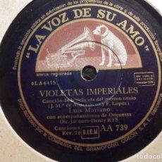 Discos de pizarra: PIZARRA LA VOZ DE SU AMO - AA 739 - LUIS MARIANO - VIOLETAS IMPERIALES, UN POCO MÁS. Lote 211479825