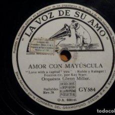 Discos de pizarra: LA VOZ DE SU AMO GY 584 GLENN MILLER, NUESTRO AMOR, OUR LOVE AFFAIR - CON MAYÚSCULA - WITH A CAPITAL. Lote 211507607